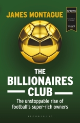 The Billionaires Club: The Unstoppable Rise of Football's